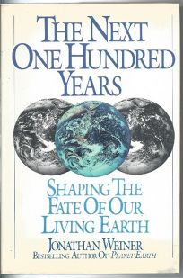 The Next One Hundred Years: Shaping the Fate of Our Living Earth