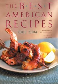 THE BEST AMERICAN RECIPES: 2003–2004
