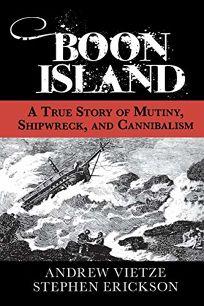 Boon Island: A True Story of Mutiny