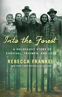Into the Forest: A Holocaust Story of Survival