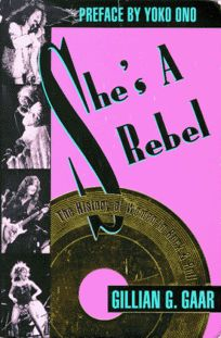Shes a Rebel: The History of Women in Rock and Roll