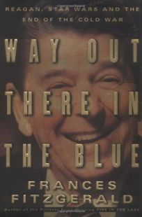 Way Out There in the Blue: Reagan