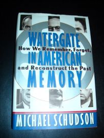 Watergate in American Memory: How We Remember