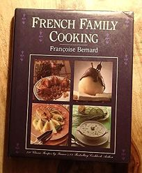 French Family Cooking: Francoise Bernard