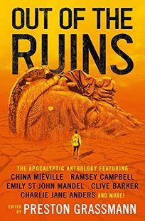 Out of the Ruins: The Apocalyptic Anthology