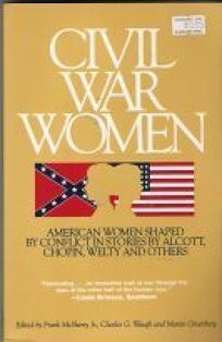 Civil War Women: American Women Shaped by Conflict in Stories by Alcott