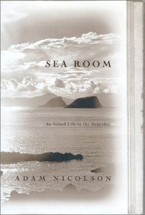 Sea Room: An Island Life in the Hebrides, Nicolson, Adam
