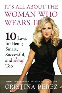 Its All about the Woman Who Wears It: 10 Laws for Being Smart