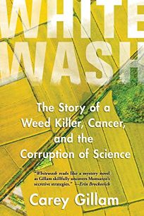 Whitewash: The Story of a Weed Killer