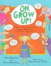 Oh Grow Up!
