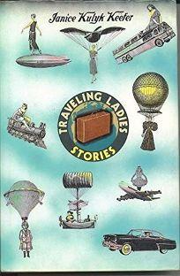Traveling Ladies: Stories