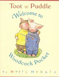 Toot & Puddle Welcome to Woodcock Pocket