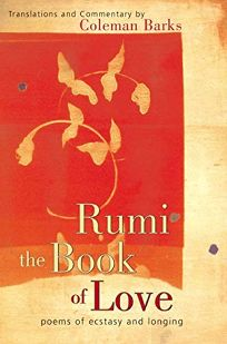 Nonfiction Book Review Rumi The Book Of Love Poems Of Ecstasy And