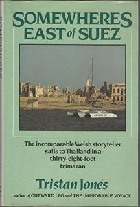 Somewheres East of Suez: The Incomparable Welsh Storyteller Sails to Thailand in A......