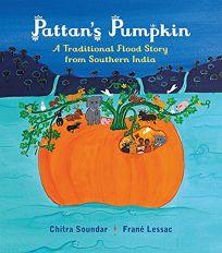 Pattans Pumpkin: An Indian Flood Story