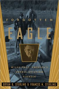 FORGOTTEN EAGLE: Wiley Post