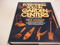 The Complete Illustrated Guide to Everything Sold in Garden Centers Except the Plants