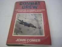 Combat Crew: A True Story of Flying and Fighting in World War II