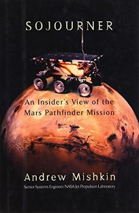 SOJOURNER: An Insiders View of the Mars Pathfinder Mission