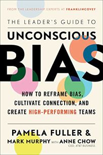 The Leader's Guide to Unconscious Bias: How to Reframe Bias