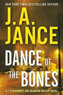 Dance of the Bones: A J.P. Beaumont and Brandon Walker Novel
