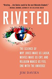 Riveted: The Science of Why Jokes Make Us Laugh