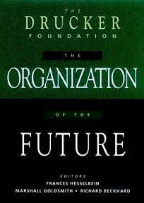 The Drucker Foundation: The Organization of the Future