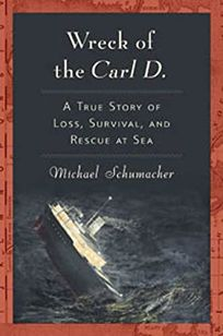 Wreck of the Carl D.: A True Story of Loss