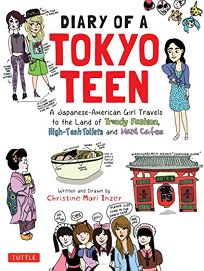 Diary of a Tokyo Teen: A Japanese-American Girl Travels to the Land of Trendy Fashion