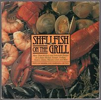 Shellfish on the Grill: More Than 80 Easy and Delectable Recipes for Lobster