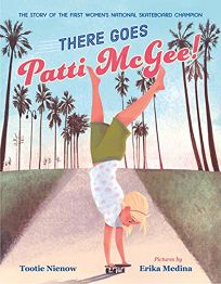 There Goes Patti McGee! The Story of the First Women's National Skateboard Champion