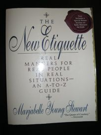 The New Etiquette: Real Manners for Real People in Real Situations: An A-To-Z Guide