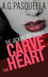 Carve the Heart: The Jack Palace Series