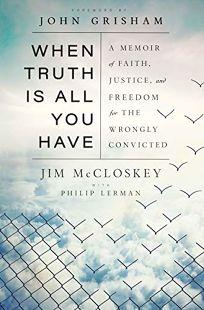 When Truth Is All You Have: A Memoir of Faith
