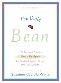 The Daily Bean: 175 Easy and Creative Bean Recipes for Breakfast