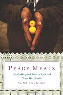 Peace Meals: A War Reporters Journey