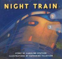 children s book review night train by caroline stutson author