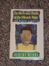 Birth and Death of the Miracle Man: 2a Collection of Short Stories