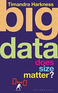Big Data: Does Size Matter?