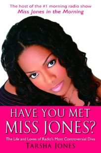 Have You Met Miss Jones? The Life and Loves of Radios Most Controversial Diva
