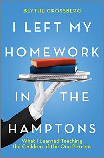 I Left My Homework in the Hamptons: What I Learned Teaching the Children of the One Percent