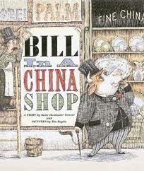 BILL IN A CHINA SHOP
