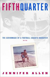 Fifth Quarter: The Scrimmage of a Football Coachs Daughter