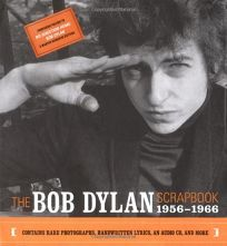 The Bob Dylan Scrapbook: 1956-1966 [With Lyrics