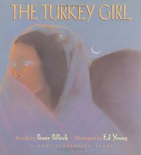 The Turkey Girl: A Zuni Cinderella Story