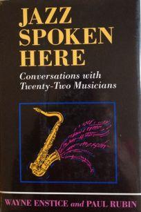 Jazz Spoken Here: Conversations with Twenty-Two Musicians