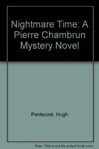 Nightmare Time: A Pierre Chambrun Mystery Novel