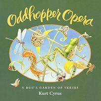 ODDHOPPER OPERA: A Bugs Garden of Verses
