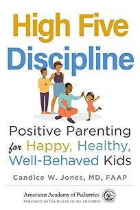 High Five Discipline: Positive Parenting for Happy