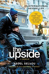 The Upside: A Memoir of Friendship That Inspired the Acclaimed Film